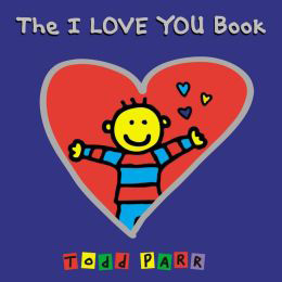 The <i>I Love You Book</i> by bestselling author Todd Parr is a favorite among preschoolers.